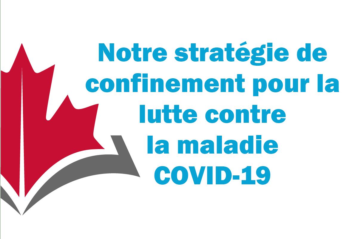 Notre stratégie de confinement pour la lutte contre la maladie COVID-19