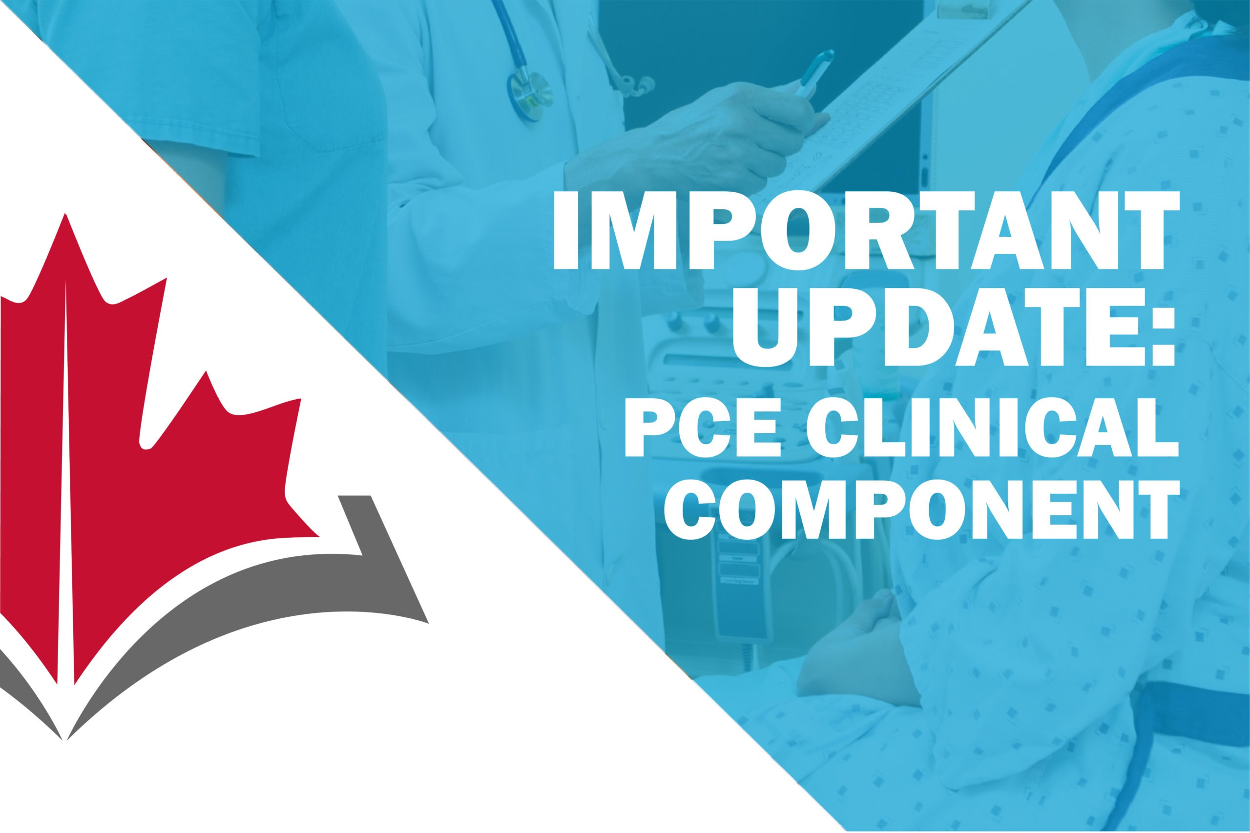Important Update: PCE Clinical Component