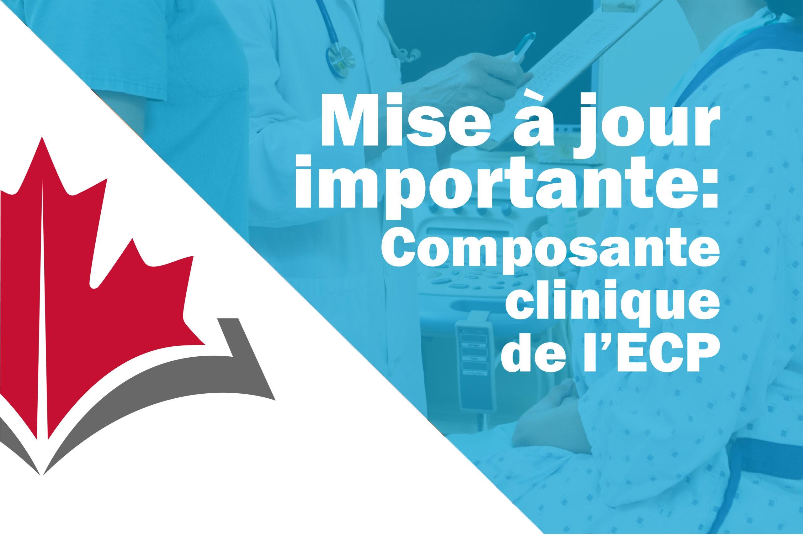 Mise à jour importante : Composante clinique de l'ECP