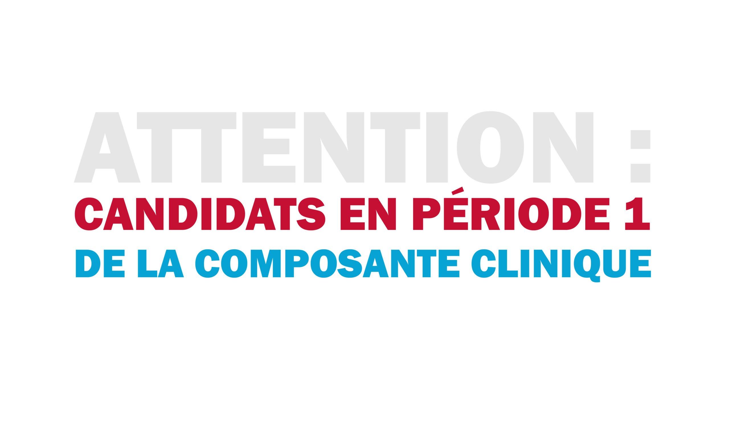 L'échéance pour la composante clinique Période 1 est fixée à aujourd'hui 7 Juillet!