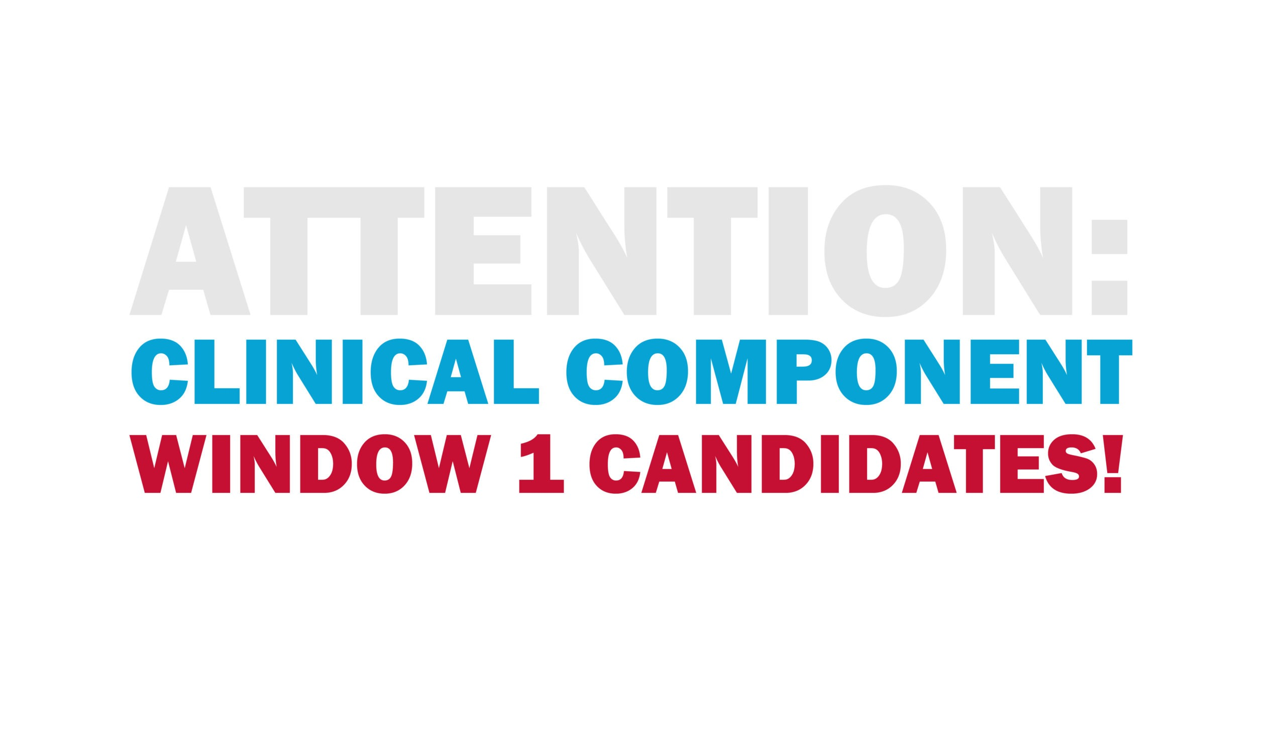 The deadline for Clinical Component Window 1 scheduling is today, July 7!